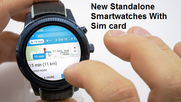 Standalone Smartwatches With Sim card